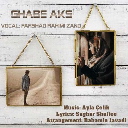Farshad Rahimi Zand Ghabe Aks Music fa.com دانلود آهنگ فرشاد رحیمی زند قاب عکس