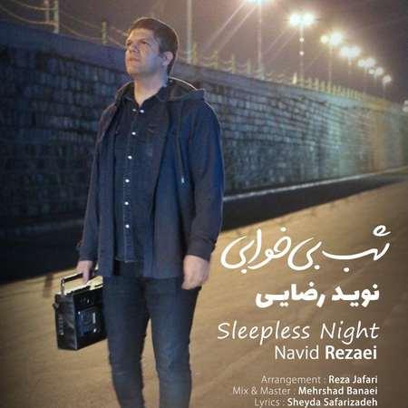 Navid Rezaei Bi Khabi music fa.com دانلود آهنگ نوید رضایی شب بی خوابی