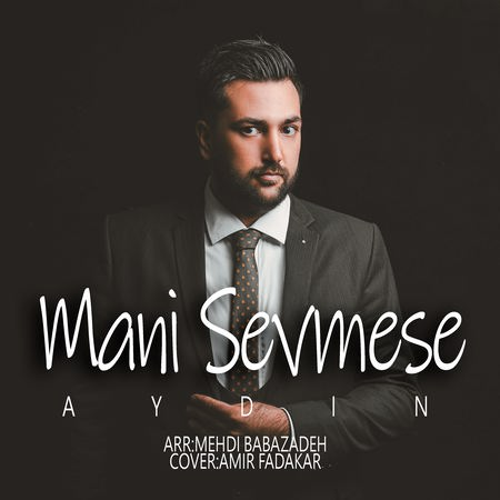 Aydin Mani Sevmese Cover Music fa.com دانلود آهنگ آیدین منی سومسه
