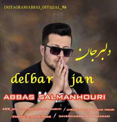 Abbas Salmanhouri Delbar Jan Music fa.com دانلود آهنگ عباس سلمان هوری دلبر جان
