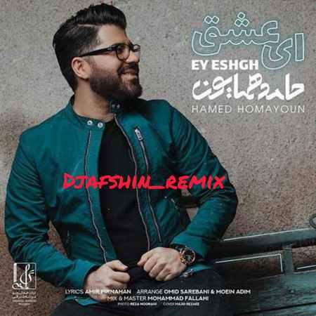 Hamed Homayoun Remix Ey Eshgh Cover Music fa.com دانلود ریمیکس حامد همایون ای عشق