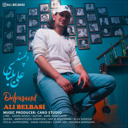 Ali Belbasi Delpasand Music fa.com دانلود آهنگ علی بلباسی دلپسند