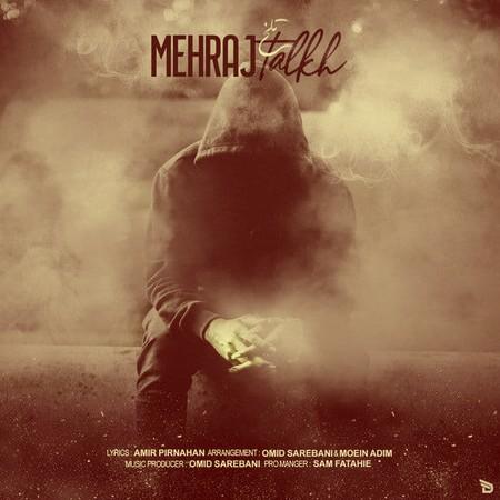 Mehraj Talkh Music fa.com دانلود آهنگ مهراج تلخ