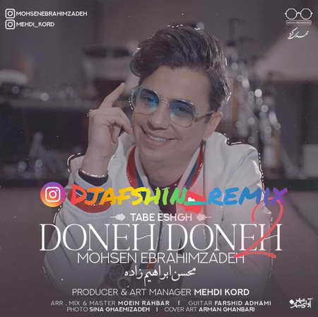 Mohsen EbrahimZade Remix Doone Doone 2 Music fa.com دانلود ریمیکس محسن ابراهیم زاده دونه دونه 2