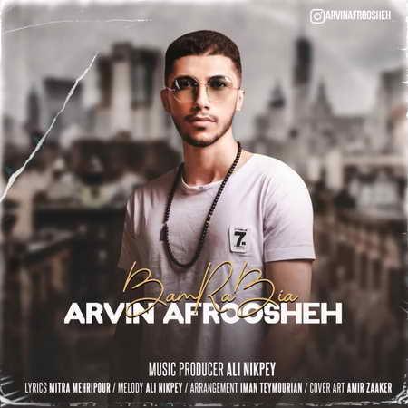 Arvin Afroosheh Bam Rah Bia Music fa.com دانلود آهنگ آروین افروشه بام راه بیا