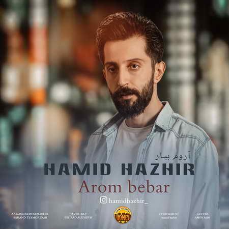 Hamid Hazhir Aroom Bebar Music fa.com دانلود آهنگ حمید هژیر آروم ببار