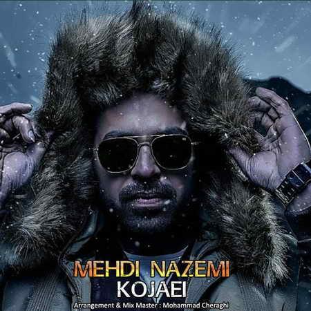 Mehdi Nazemi Kojaei Music fa.com دانلود آهنگ مهدی ناظمی کجایی
