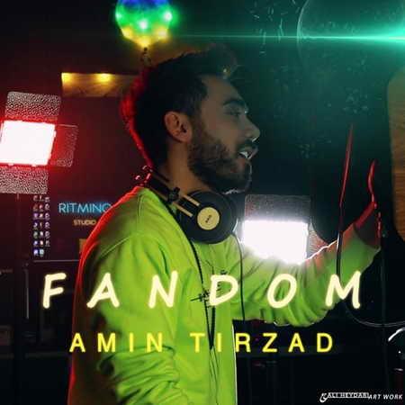 Amin Tirzad Fandom Music fa.com دانلود آهنگ امین تیرزاد فندوم