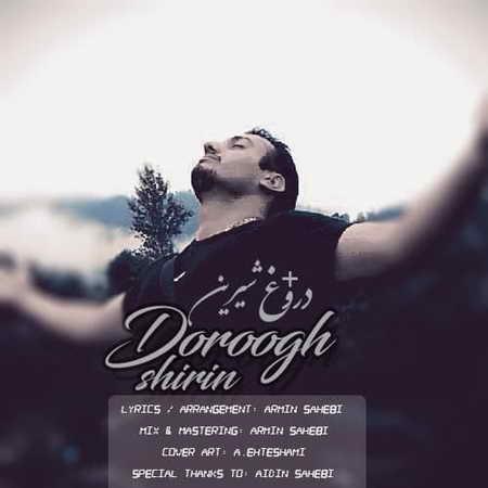 Armin Sahebi Dorooghe Shirin Music fa.com دانلود آهنگ آرمین صاحبی دروغ شیرین