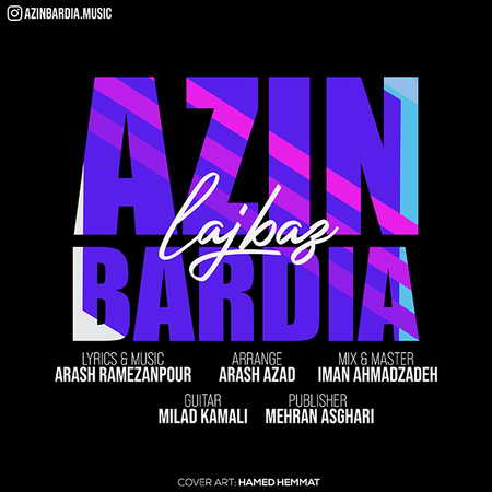 Azin Bardia Lajbaz Music fa.com دانلود آهنگ آذین بردیا لجباز