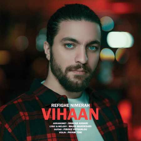 Vihan Refighe Nime Rah Music fa.com دانلود آهنگ ویهان رفیق نیمه راه