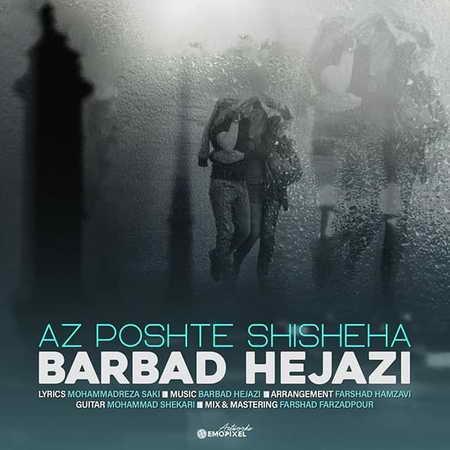 Barbad Hejazi Az Poshte Shisheha Music fa.com دانلود آهنگ باربد حجازی از پشت شیشه ها