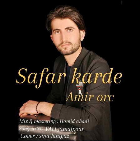 Orc Safar Karde Music fa.com دانلود آهنگ امیر اورک سفر کرده