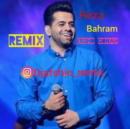 Reza Bahram Remix Eshgho Gonah Music fa.com دانلود ریمیکس رضا بهرام عشق و گناه