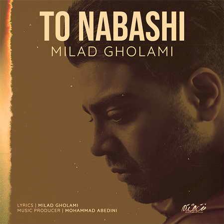 Milad Gholami To Nabashi Music fa.com دانلود آهنگ میلاد غلامی تو نباشی