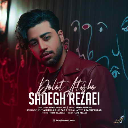 Sadegh Rezaei Delet Atishe Music fa.com دانلود آهنگ صادق رضایی دلت آتیشه