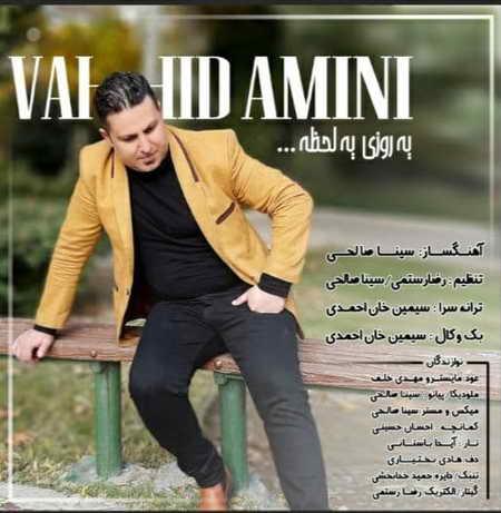 Vahid Amini Ye Roozi Ye Lahze Music fa.com دانلود آهنگ وحید امینی یه روزی یه لحظه