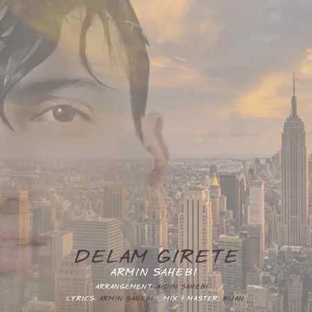 Armin Sahebi Delam Girete music fa.com دانلود آهنگ آرمین صاحبی دلم گیرته