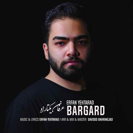 Erfan Yektarad Bargard Music fa.com دانلود آهنگ عرفان یکتا راد برگرد
