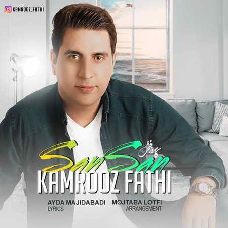 Kamrooz Fathi Sansan Music fa.com دانلود آهنگ کامروز فتحی سنسن