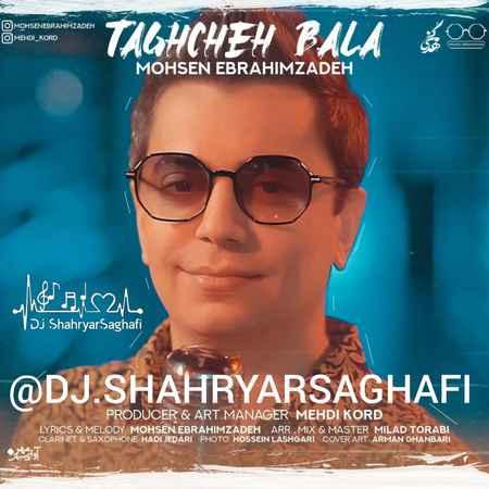 Mohsen EbrahimZade Remix Taghche Bala Music fa.com دانلود ریمیکس محسن ابراهیم زاده طاقچه بالا