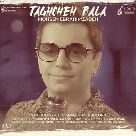Mohsen Ebrahimzadeh – Taghche Bala Music fa.com دانلود آهنگ محسن ابراهیم زاده طاقچه بالا