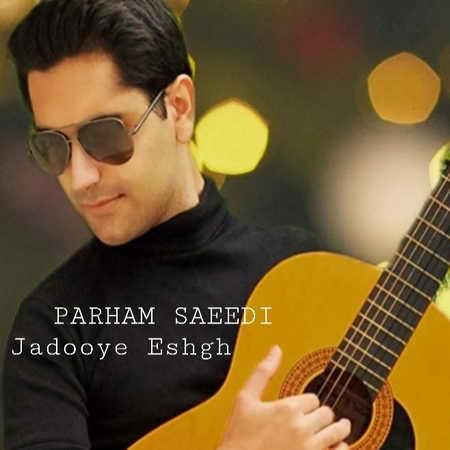 Parham Saeedi Jadooye Eshgh Music fa.com دانلود آهنگ پرهام سعیدی جادوی عشق