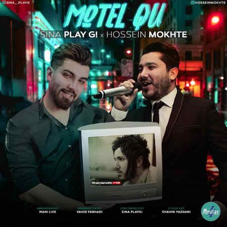 Sina PlayG Ft Hossein Mokhte Motel Qu Music fa.com دانلود آهنگ سینا پلی جی و حسین مخته متل قو