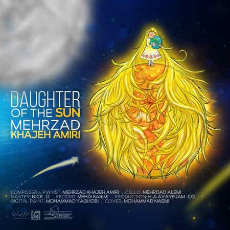 Mehrzad Khajeh Amiri Daughter Of The Sun Music fa.com دانلود آهنگ مهرزاد خواجه امیری دختر خورشید
