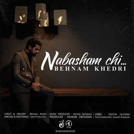 Behnam Khedri Nabasham Chi Cover Music fa.com دانلود آهنگ بهنام خدری نباشم چی
