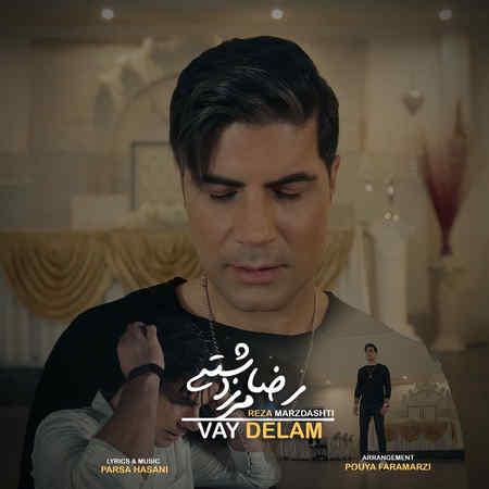 Reza Marzdashti Vay Delam Music fa.com دانلود آهنگ رضا مرزدشتی وای دلم