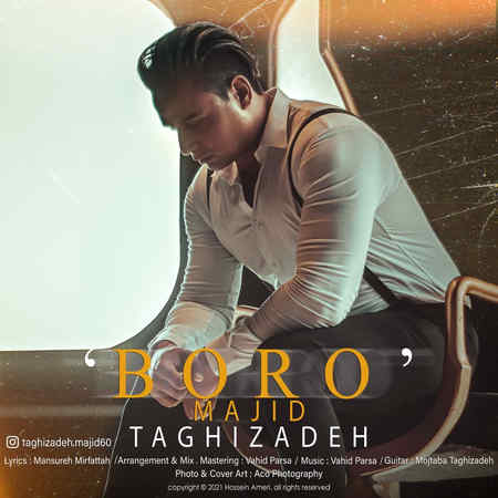 Majid Taghizadeh Boro Music fa.com دانلود آهنگ مجید تقی زاده برو