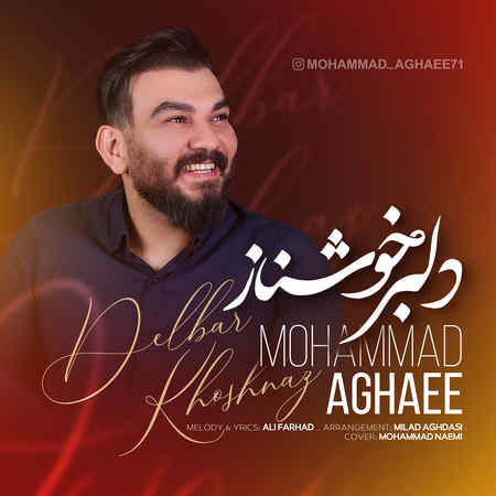 Mohammad Aghaei Delbare Khoshnaz دانلود آهنگ محمد آقایی دلبر خوشناز
